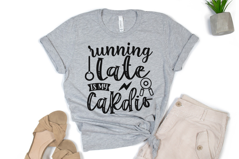 running-late-is-my-cardio-workout-svg-workout-quotes-svg-nbsp