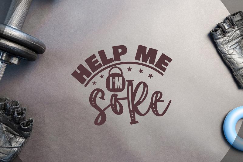 help-me-i-039-m-sore-workout-svg-workout-quotes-svg-cut-file