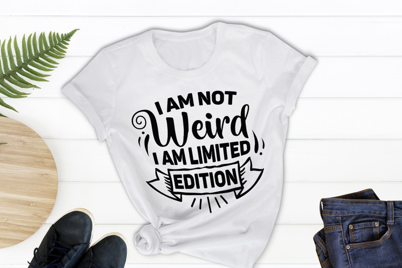 sarcastic-svg-i-039-m-not-weird-i-am-limited-edition-funny-svg