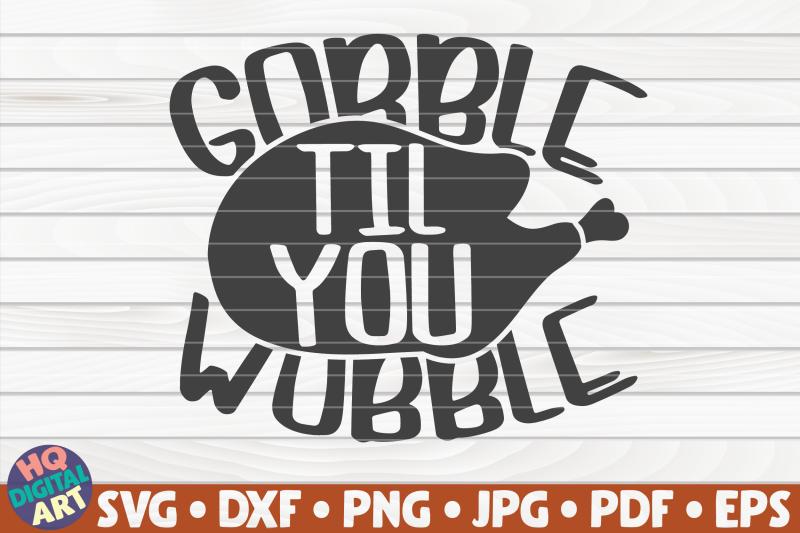 gobble-til-you-wobble-svg-thanksgiving-quote