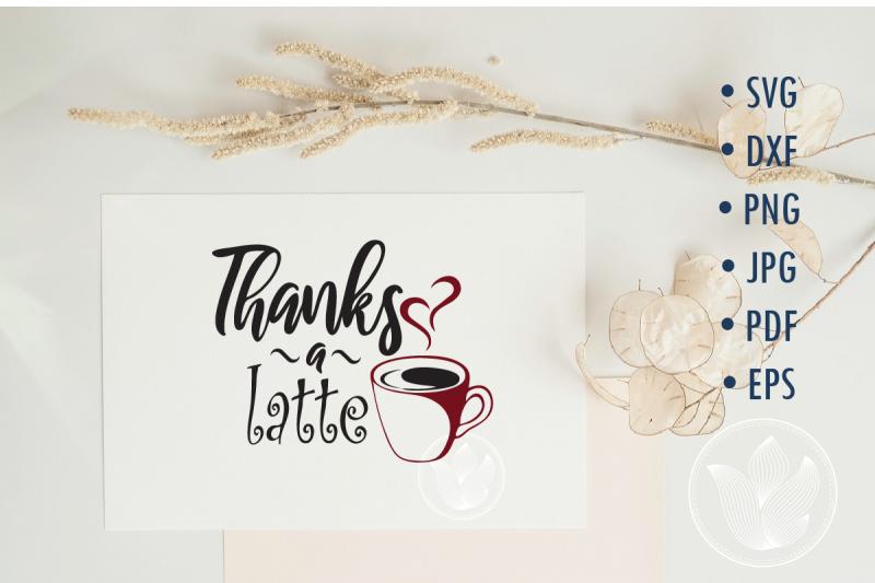 thanks-a-latte-svg-cut-file-lettering-design