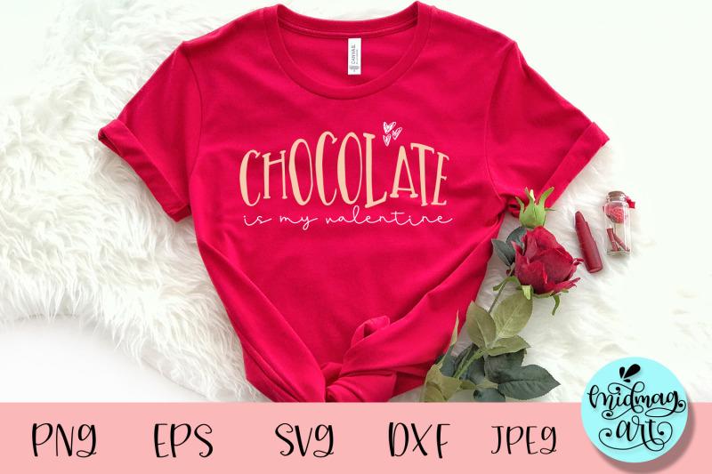 chocolate-is-my-valentine-svg-valentine-svg