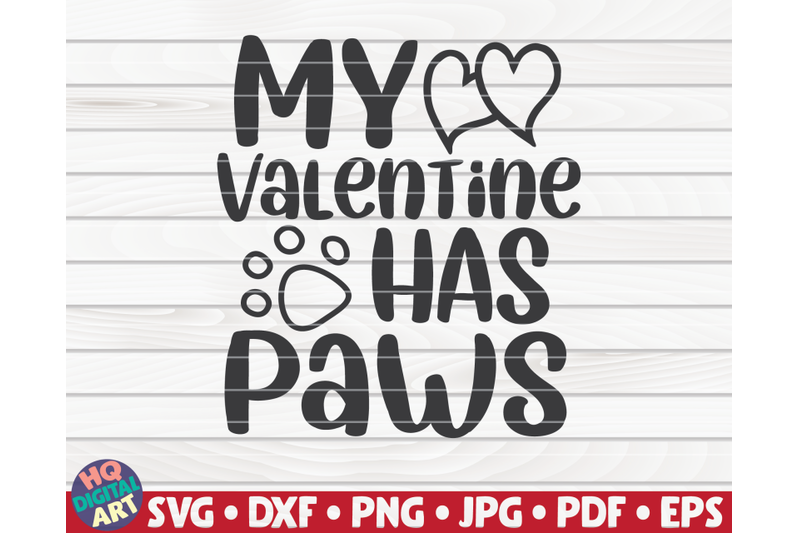 my-valentine-has-paws-svg-valentine-039-s-day-quote