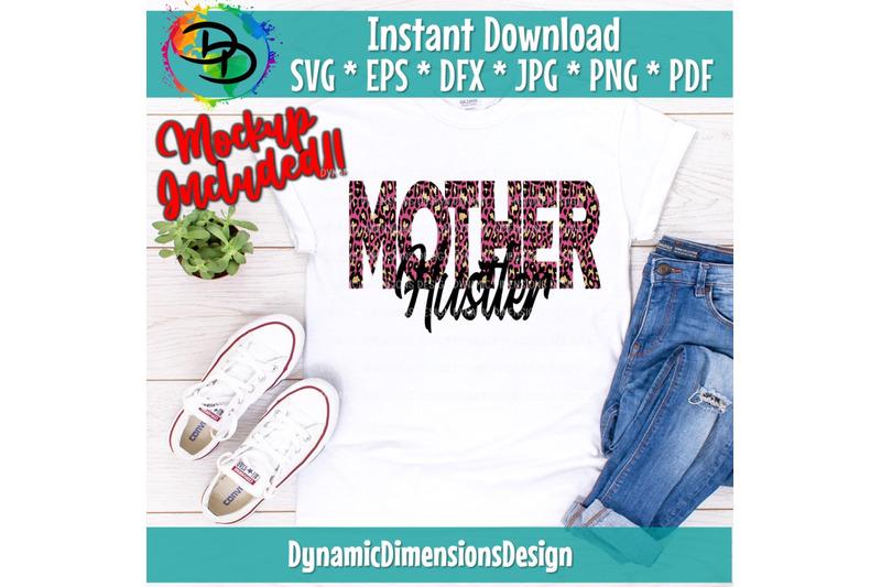 mother-hustler-svg-leopard-momlife-svg-mom-svg-mother-svg-hustle