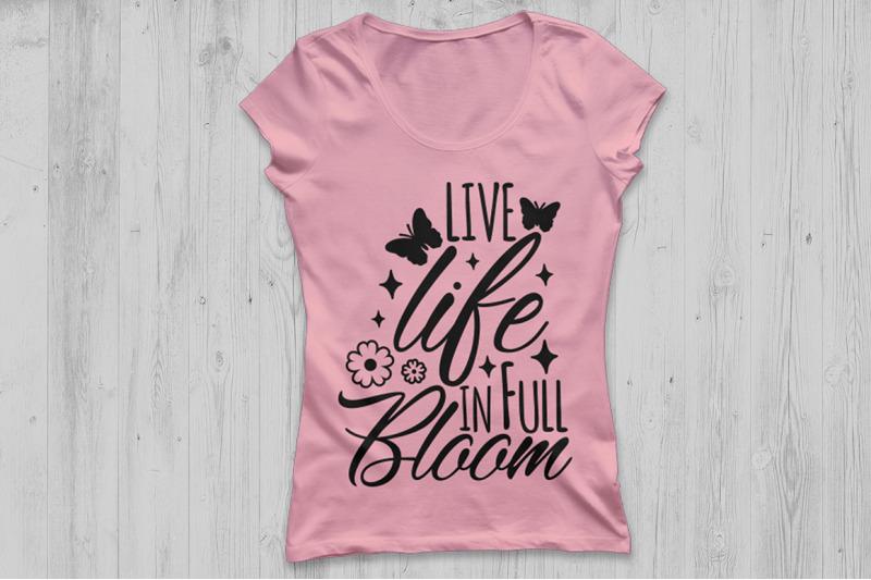 live-life-in-full-bloom-svg-spring-svg-hello-spring-svg-bloom-svg