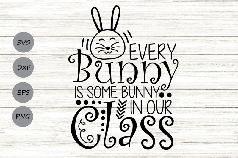 every-bunny-is-some-bunny-in-our-class-svg-easter-svg-easter-bunny