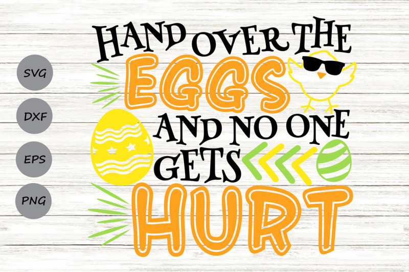 hand-over-the-eggs-and-no-one-gets-hurt-svg-easter-svg-easter-eggs