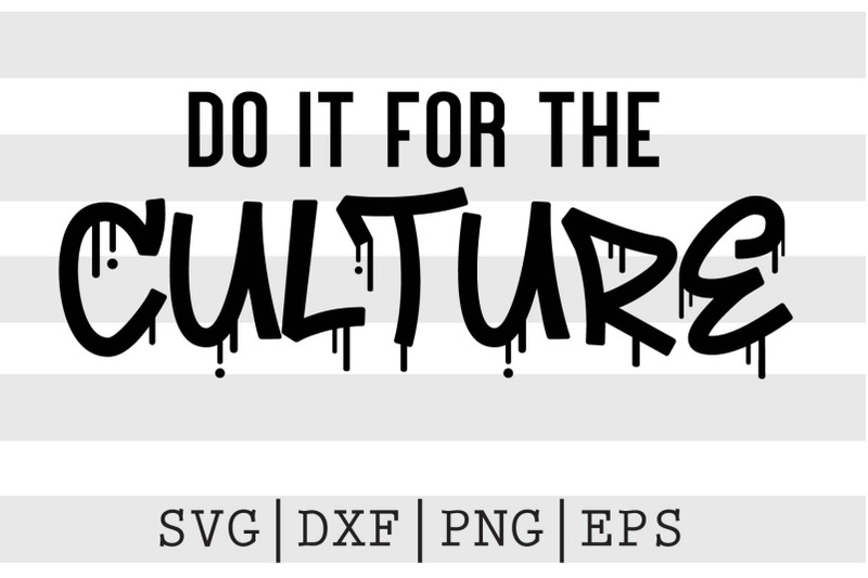 do-it-for-the-culture-svg