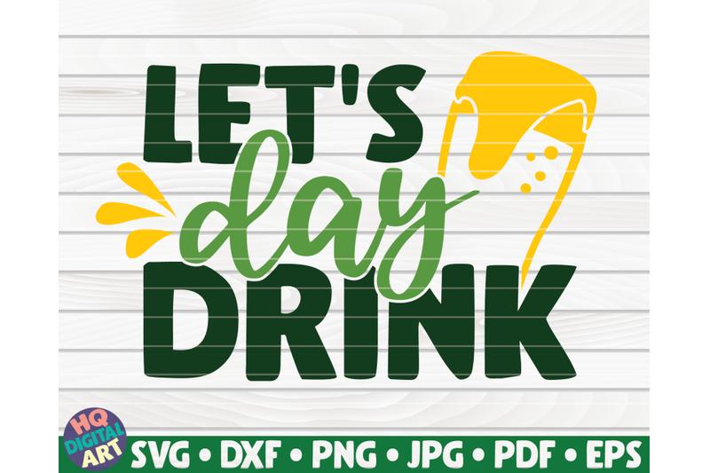 let-039-s-day-drink-svg-st-patrick-039-s-day