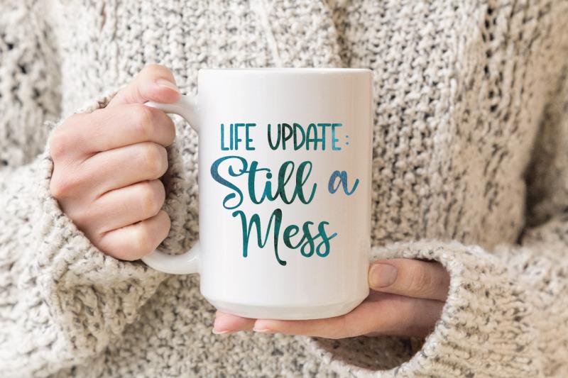life-update-still-a-mess-svg-file-funny-svg-file