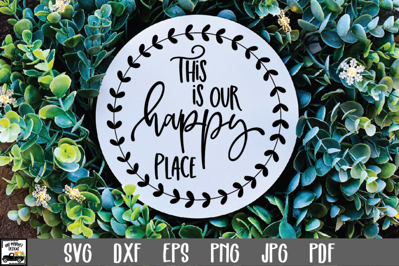 this-is-our-happy-place-svg-file-round-sign-svg-file