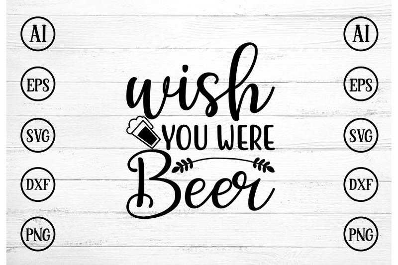 wish-you-were-beer-svg-design