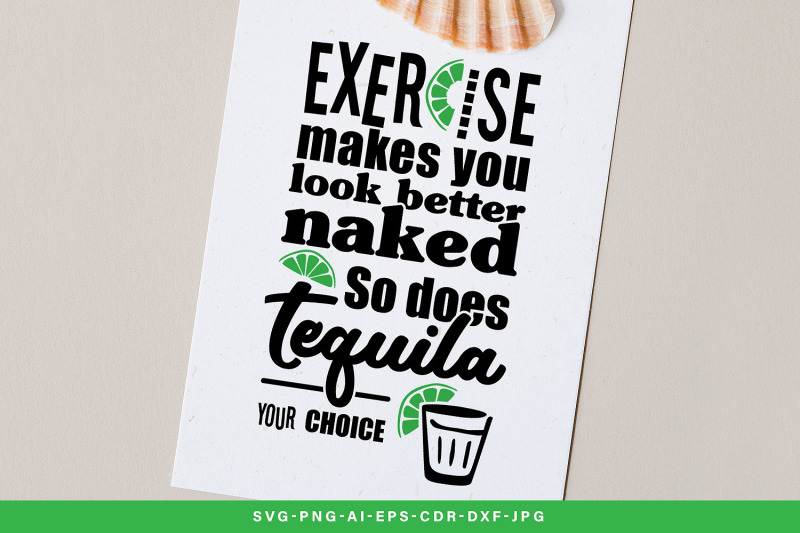 exercise-makes-you-look-better-naked-so-does-tequila-your-choice