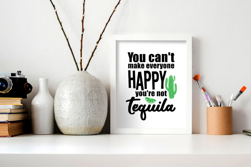 you-can-039-t-make-everyone-happy-you-039-re-not-tequila