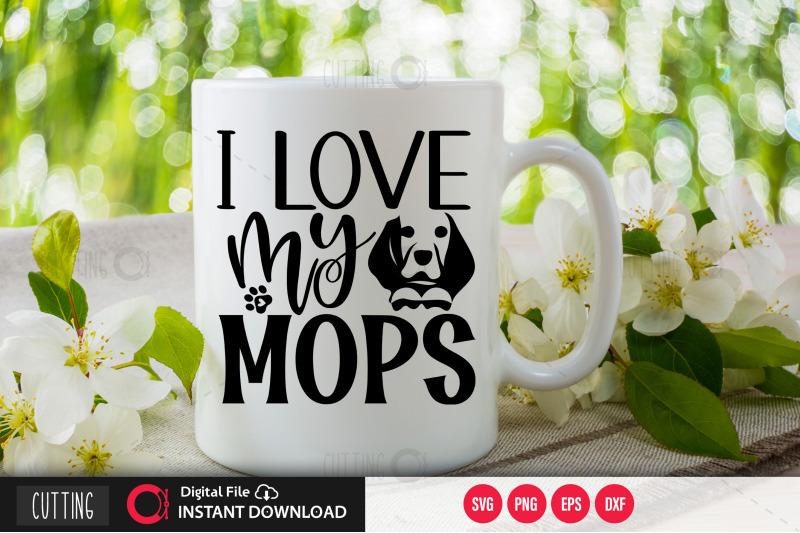 i-love-my-mops-svg