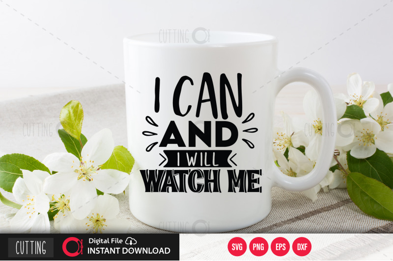 i-can-and-i-will-watch-me-svg