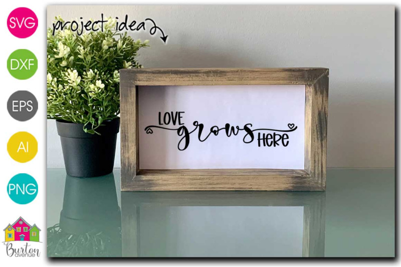 love-grows-here-svg-file