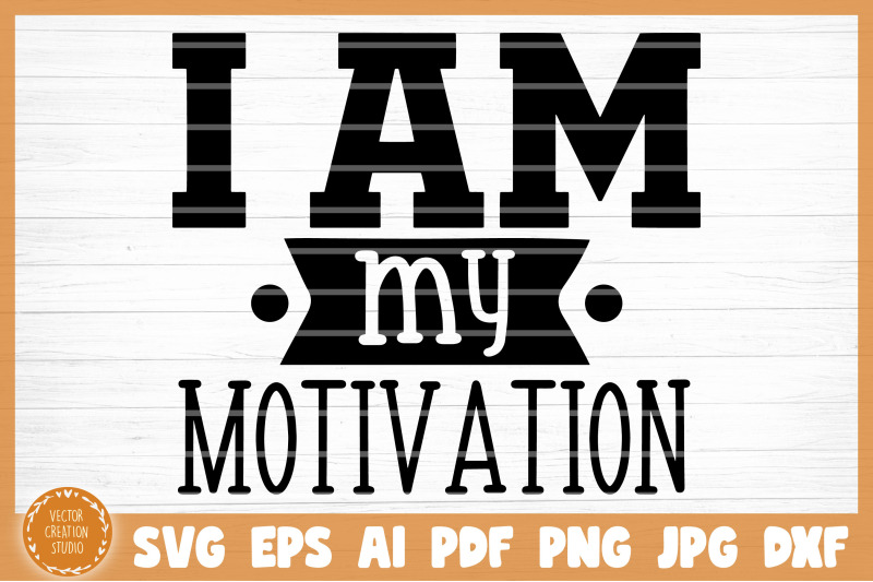 i-am-my-motivation-gym-svg-cut-file