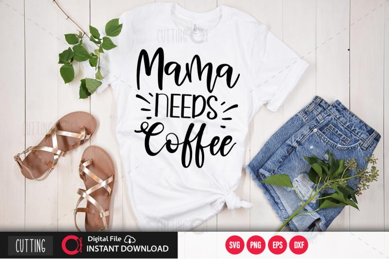 mama-needs-coffee-svg