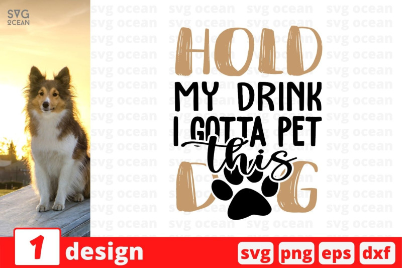 hold-my-drink-i-gotta-pet-this-dog-svg-cut-file
