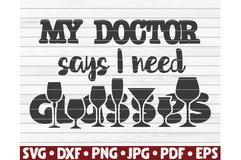 my-doctor-says-i-need-glasses-svg-wine-quote