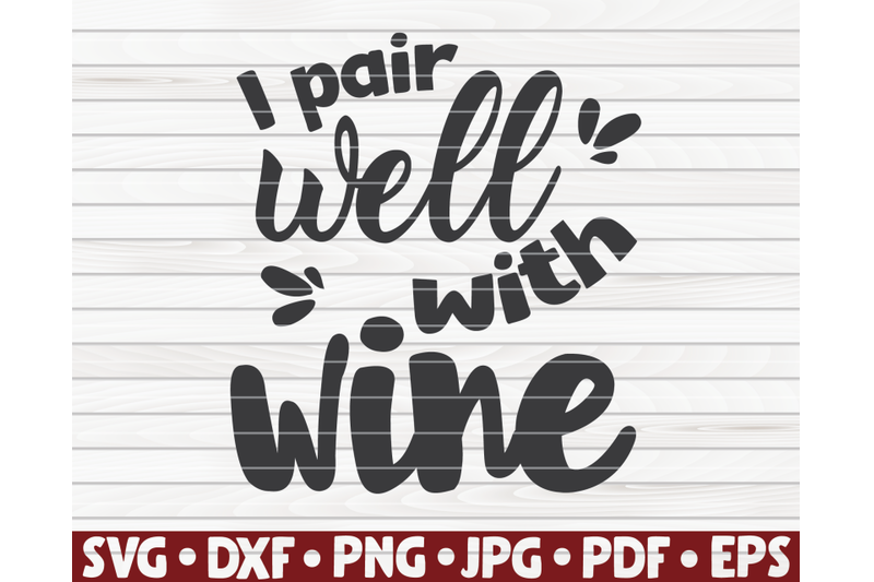 i-pair-well-with-wine-svg-wine-quote