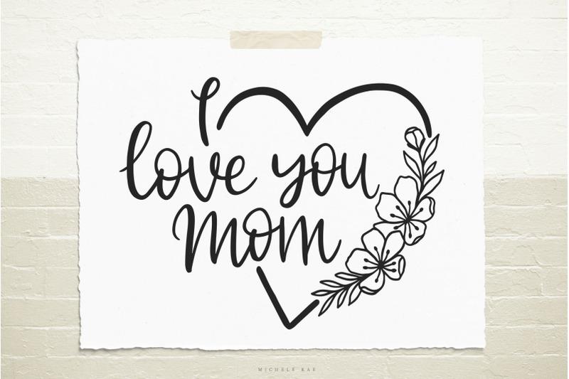 i-love-you-mom-svg-cut-file