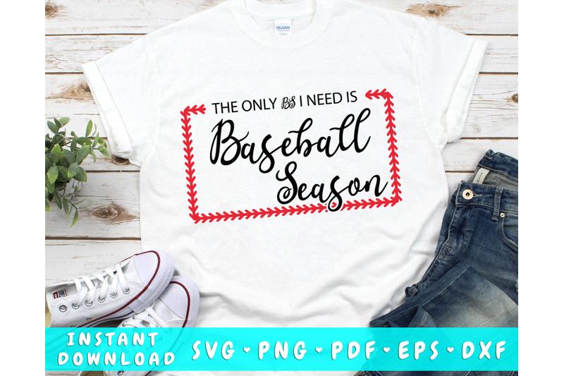 the-only-bs-i-need-is-baseball-season-svg-baseball-svg-cut-file