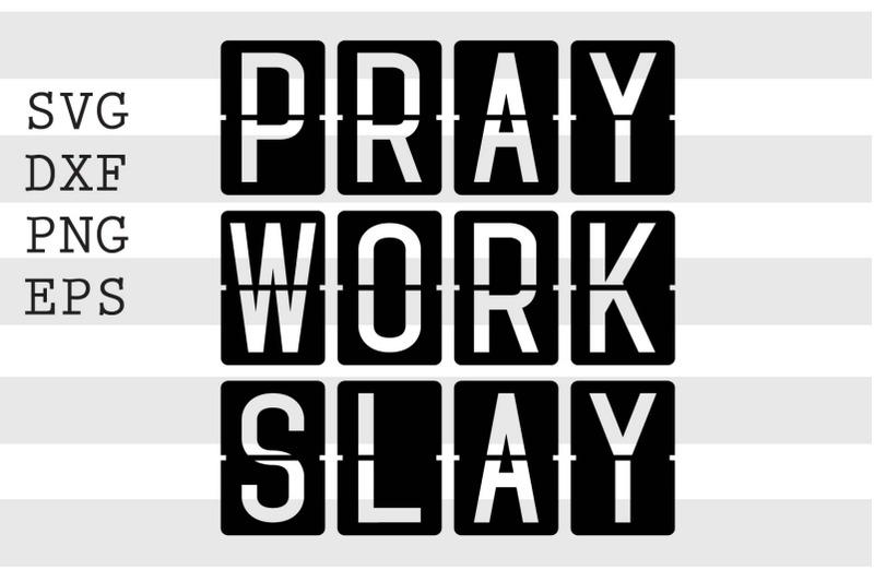 pray-work-slay-svg