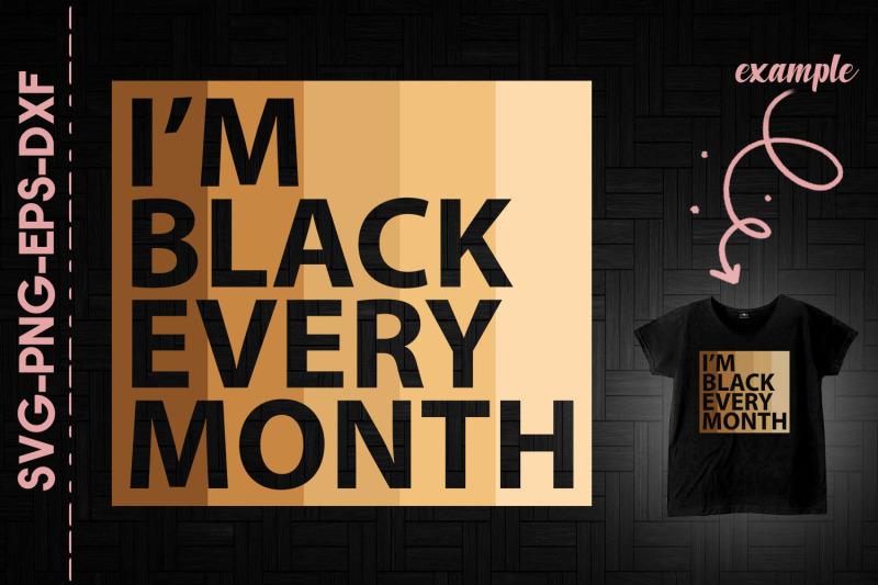 i-039-m-black-every-month-black-lives-matter