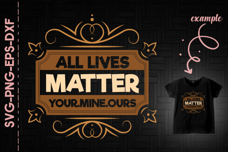 all-lives-matter-your-mine-ours-blm-alm