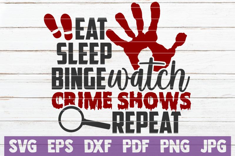 eat-sleep-binge-watch-crime-shows-repeat-svg-cut-file