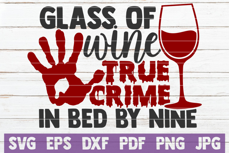 glass-of-wine-true-crime-in-bed-by-nine-svg-cut-file