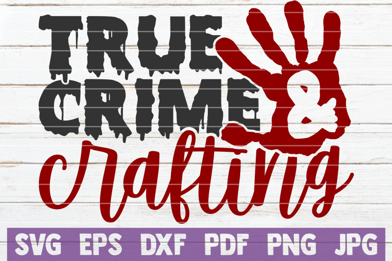 true-crime-and-crafting-svg-cut-file