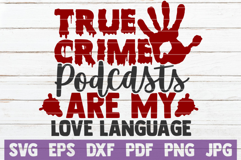 true-crime-podcasts-are-my-love-language-svg-cut-file
