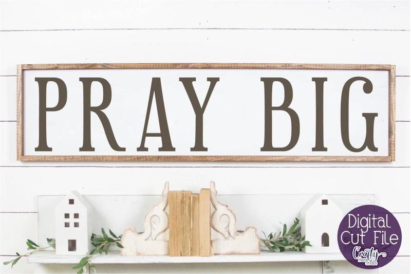 farmhouse-svg-christian-home-sign-svg-pray-big-quote