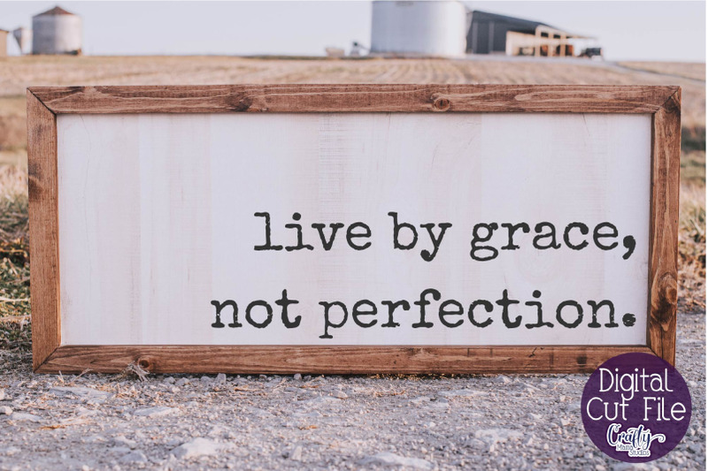 christian-svg-farmhouse-home-live-by-grace-not-perfection