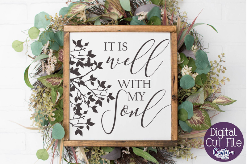 it-is-well-with-my-soul-christian-svg-farmhouse-home-svg
