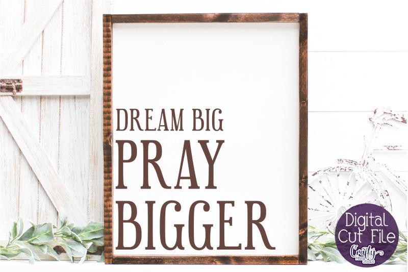 farmhouse-svg-christian-home-sign-dream-big-pray-bigger