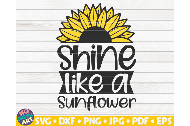 shine-like-a-sunflower-svg-sunflower-quote-svg