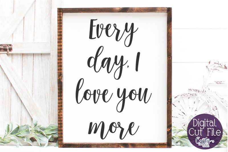 farmhouse-svg-home-sign-love-svg-every-day-i-love-you-more