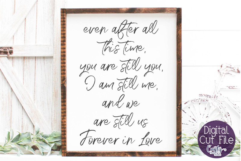 farmhouse-svg-home-sign-love-svg-even-after-all-this-time