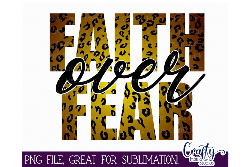 faith-over-fear-png-sublimation-png-file