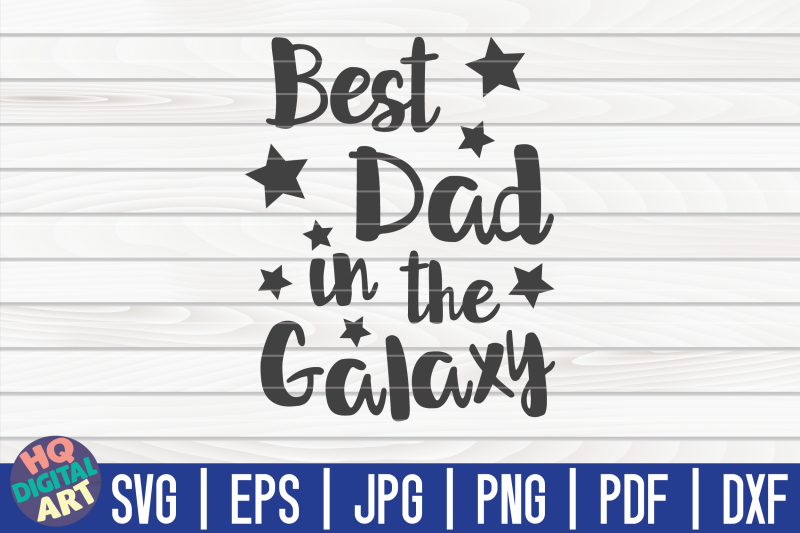 best-dad-in-the-galaxy-svg-father-039-s-day-quote