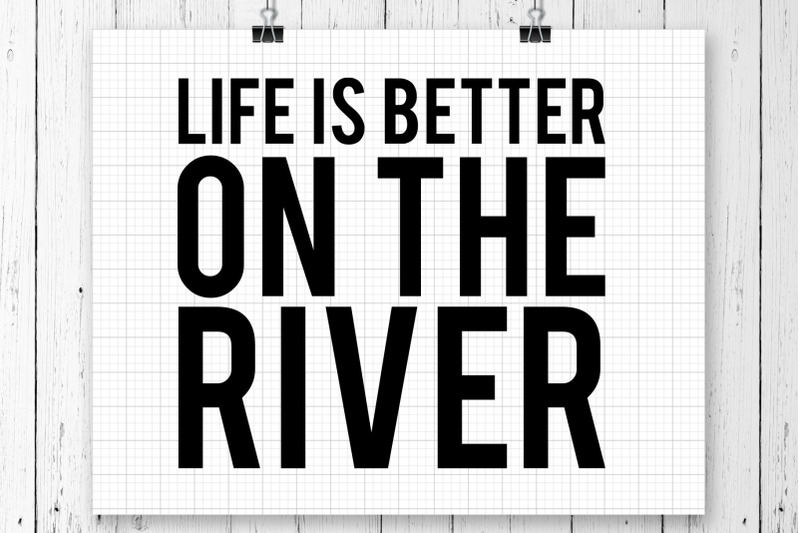 life-is-better-on-the-river-svg-printable
