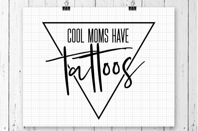 cool-moms-have-tattoos-svg-printable