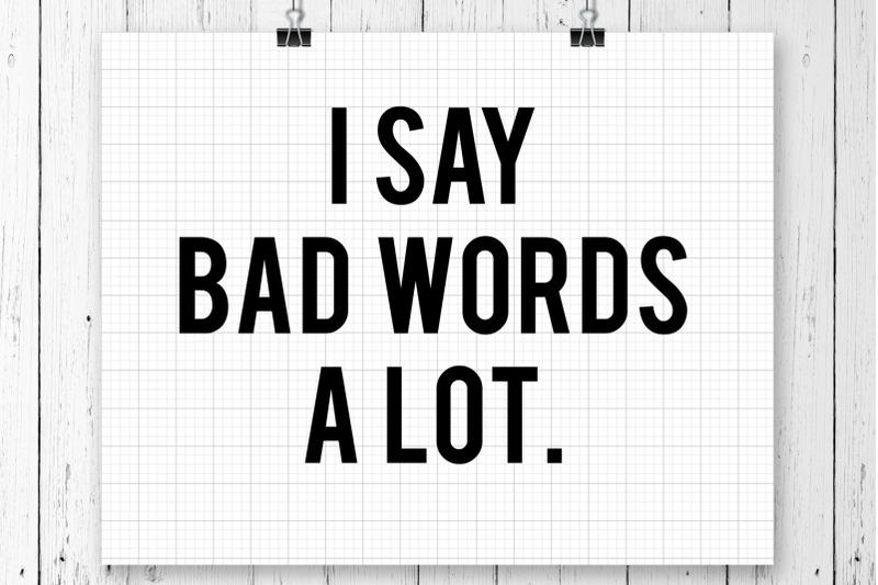 i-say-bad-words-a-lot-svg-printables