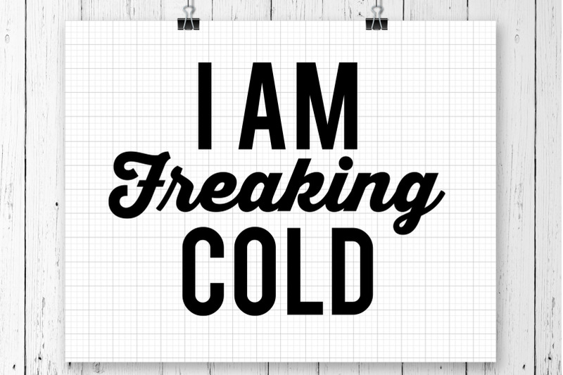 i-am-freaking-cold-svg-printable
