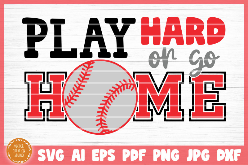 play-hard-or-go-home-baseball-svg-cut-file