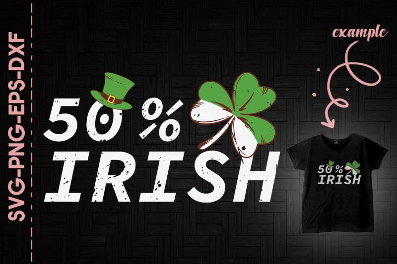 50-irish-half-irish-st-patrick-039-s-day